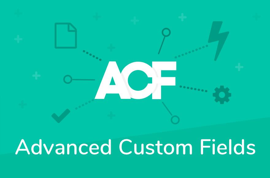 ACF- Advanced Custom Fields